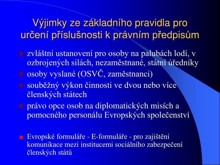 Výjimky ze základního pravidla pro určení příslušnosti k právním předpisům