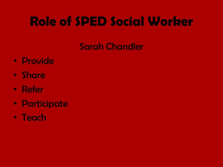 Role of SPED