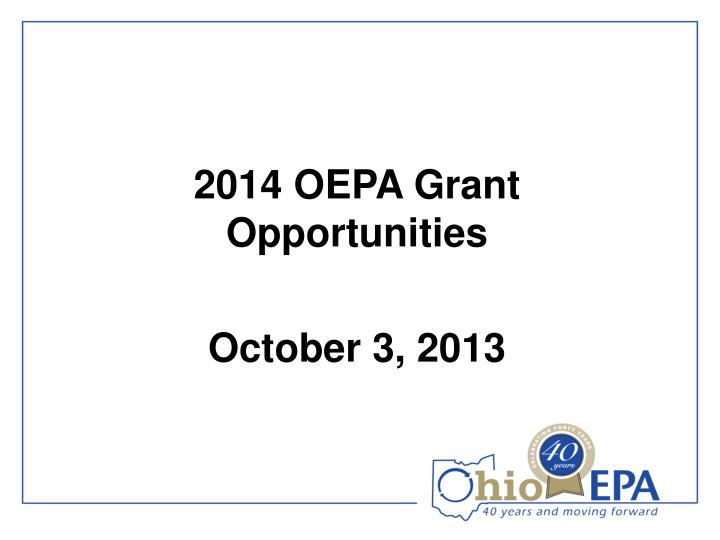 2014 oepa grant opportunities october 3 2013