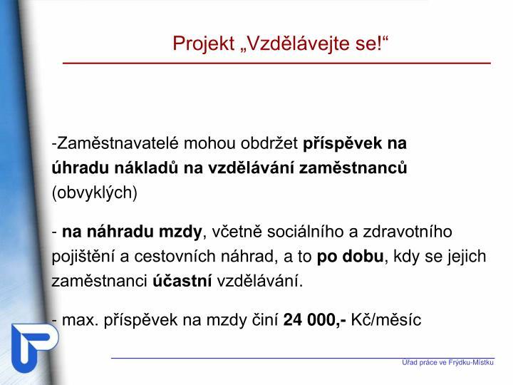 """Projekt """"Vzdělávejte se!"""""""