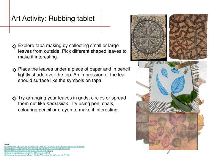 Art Activity: Rubbing tablet