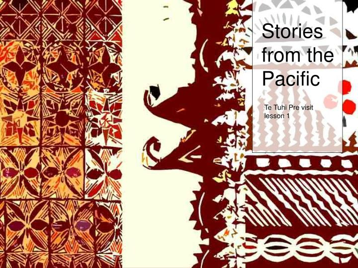 Stories from the Pacific