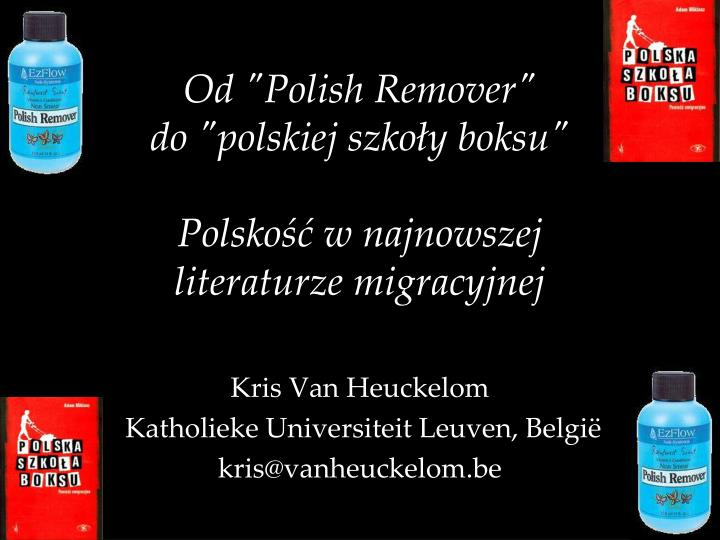 "Od ""Polish Remover"""