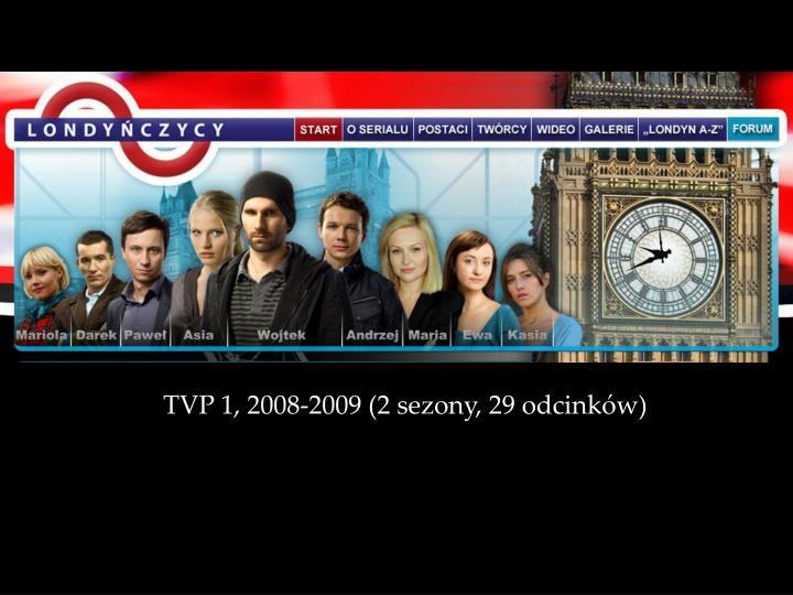 TVP 1, 2008-2009 (2 se