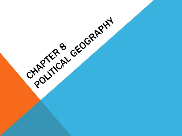 Chapter 8 political geography