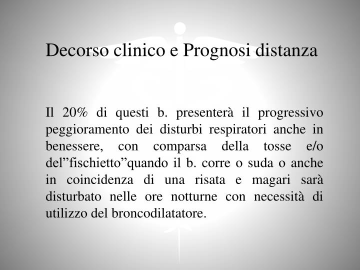 Decorso clinico e Prognosi distanza