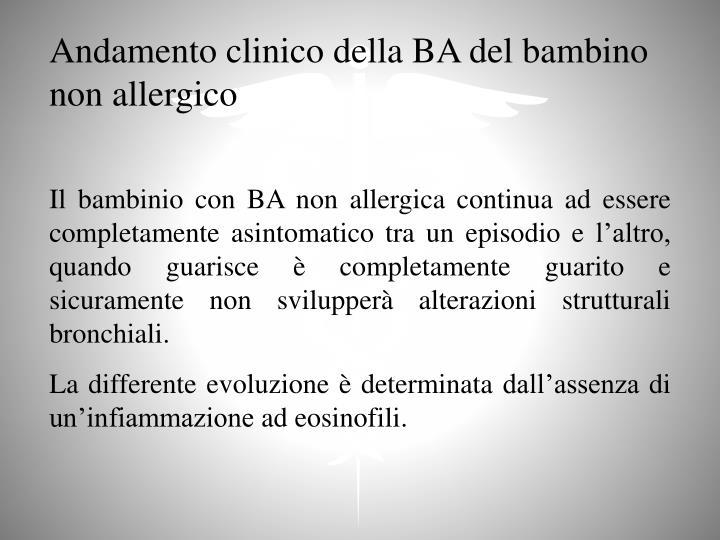 Andamento clinico della BA del bambino non allergico