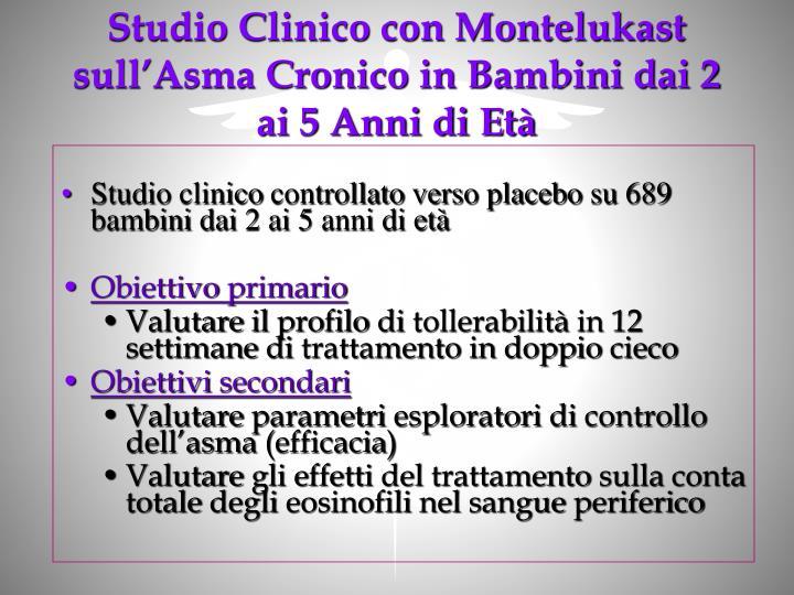 Studio Clinico con Montelukast sull'Asma Cronico in Bambini dai 2 ai 5 Anni di Età
