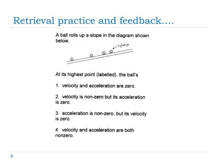 Retrieval practice and feedback….