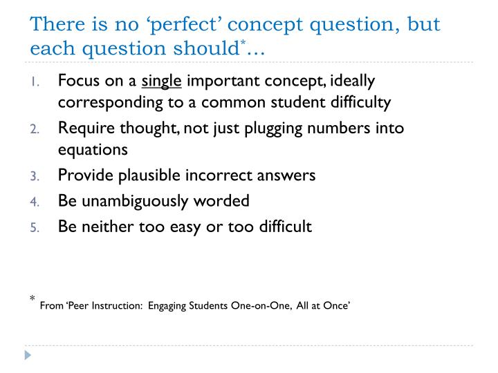 There is no 'perfect' concept question, but each question should
