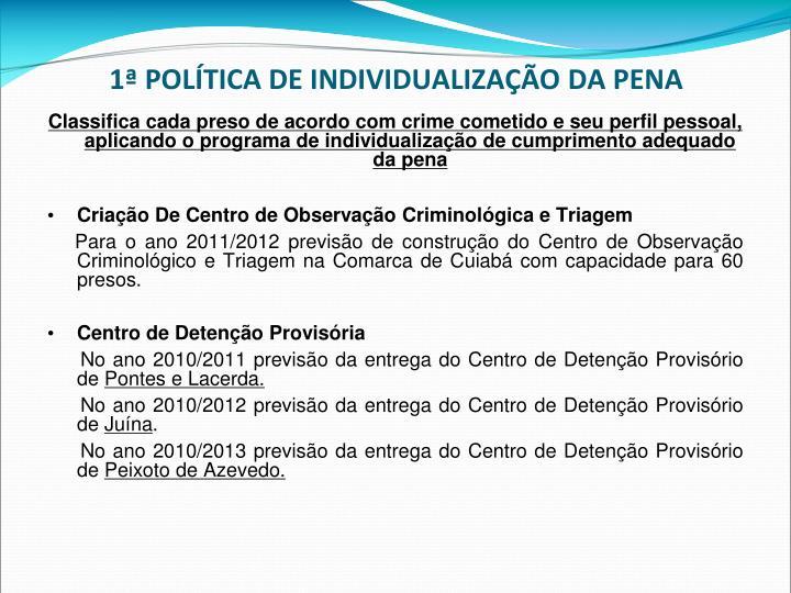 1ª POLÍTICA DE INDIVIDUALIZAÇÃO DA PENA