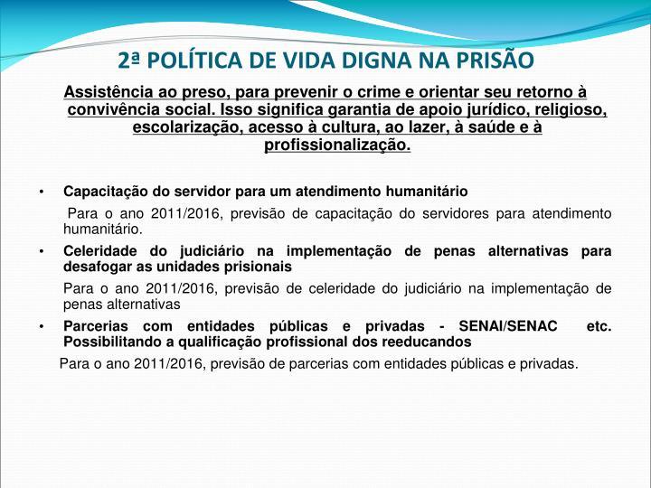 2ª POLÍTICA DE VIDA DIGNA NA PRISÃO