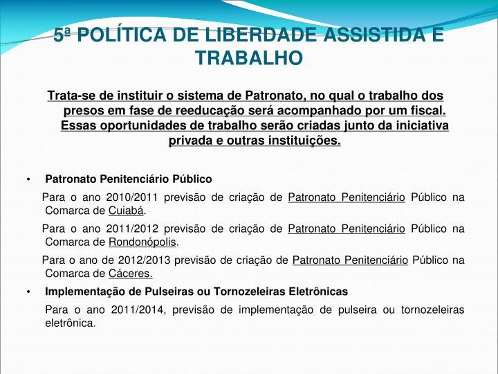 5ª POLÍTICA DE LIBERDADE ASSISTIDA E TRABALHO