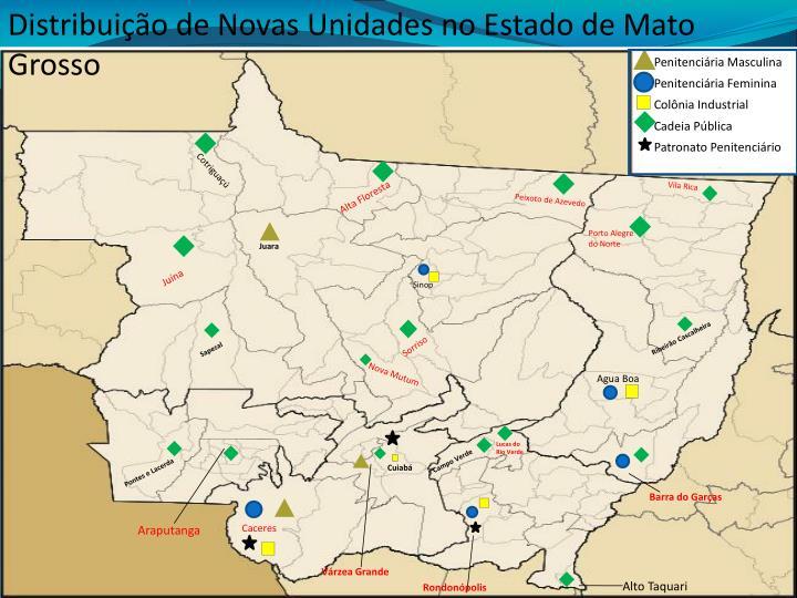 Distribuição de Novas Unidades no Estado de Mato Grosso