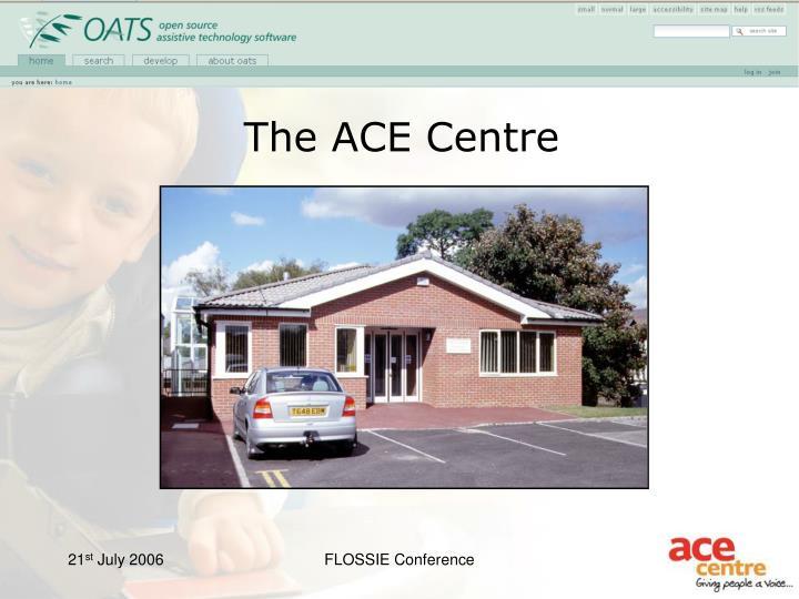 The ACE Centre