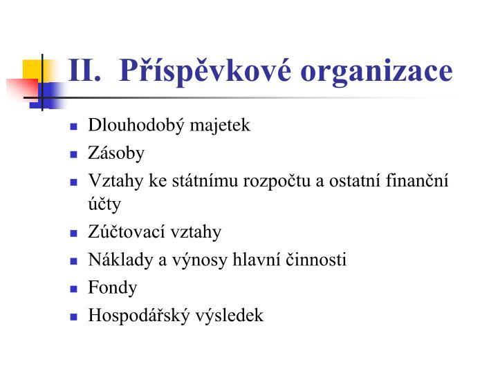 II.  Příspěvkové organizace