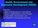 health environment and economic development heed