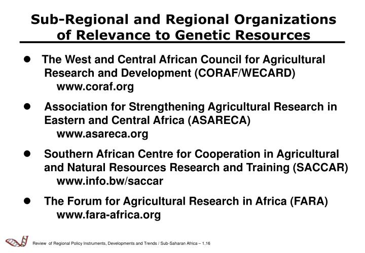Sub-Regional and Regional Organizations of Relevance to Genetic Resources