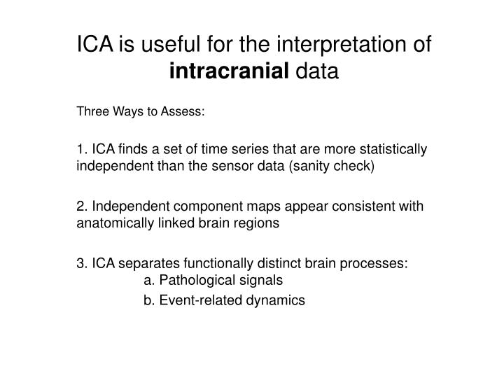 ICA is useful for the interpretation of