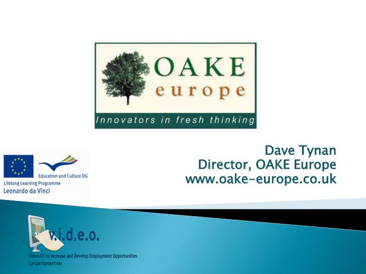 Dave tynan director oake europe www oake europe co uk