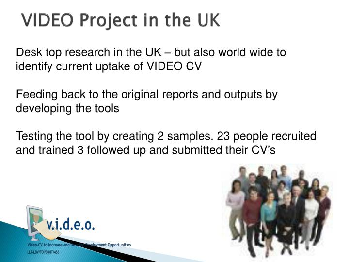 VIDEO Project in the UK