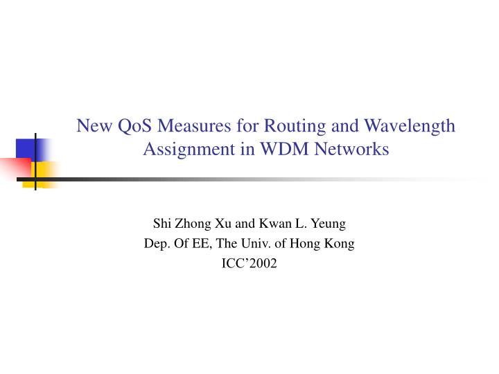 New qos measures for routing and wavelength assignment in wdm networks