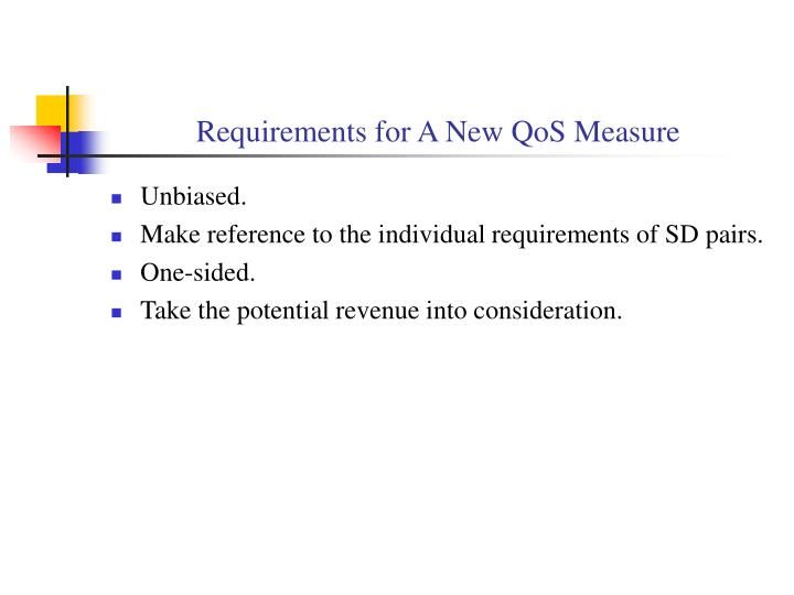 Requirements for A New QoS Measure