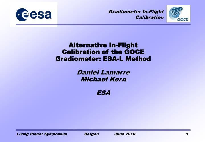 Alternative In-Flight Calibration of the GOCE Gradiometer: ESA-L Method