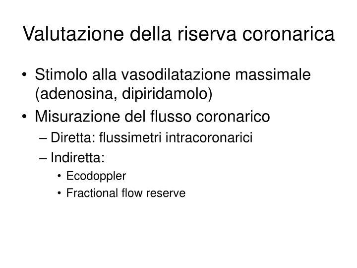 Valutazione della riserva coronarica