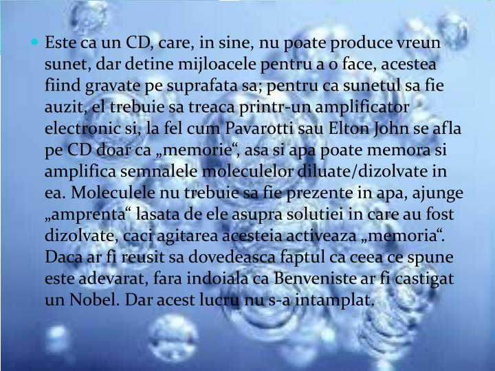 Este ca un CD, care, in sine, nu