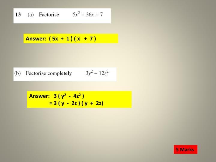 Answer:  ( 5x  +  1 ) ( x   +  7 )