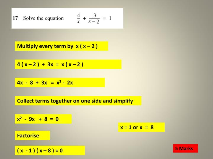 Multiply every term by  x ( x – 2 )