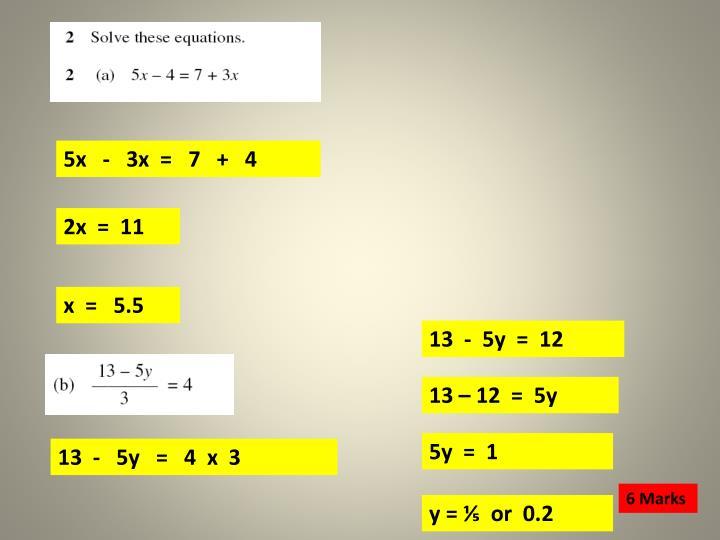 5x   -   3x  =   7   +   4