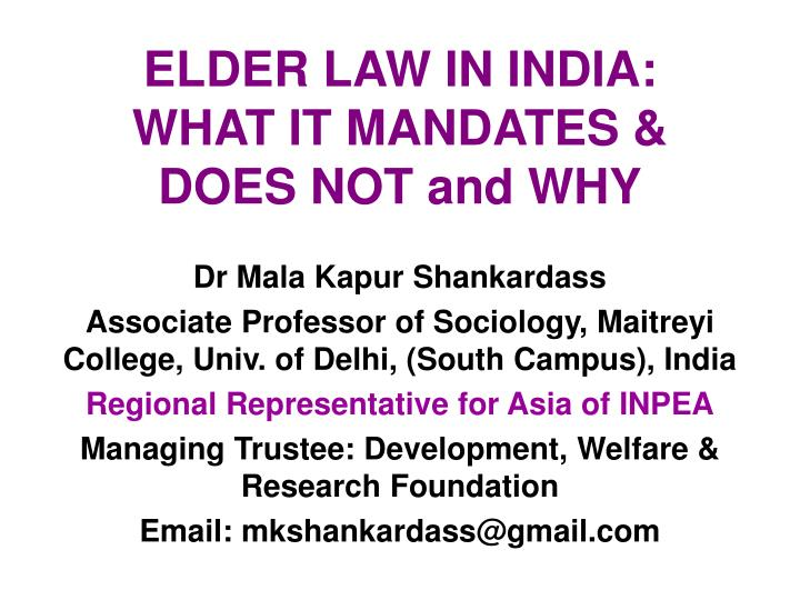 Elder law in india what it mandates does not and why