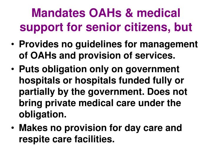 Mandates OAHs & medical support for senior citizens, but