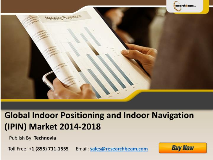 Global Indoor Positioning and Indoor Navigation (IPIN) Market 2014-2018