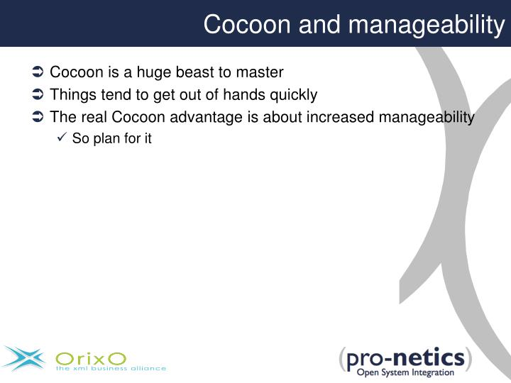 Cocoon and manageability