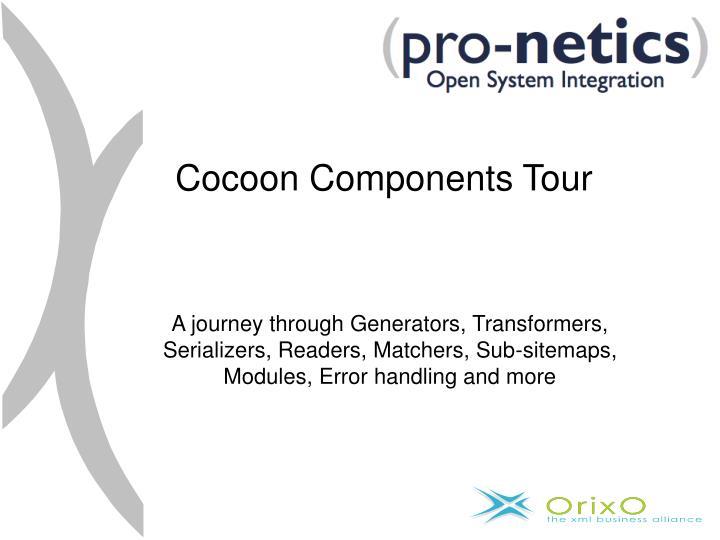 Cocoon Components Tour