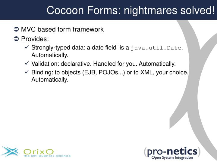 Cocoon Forms: nightmares solved!