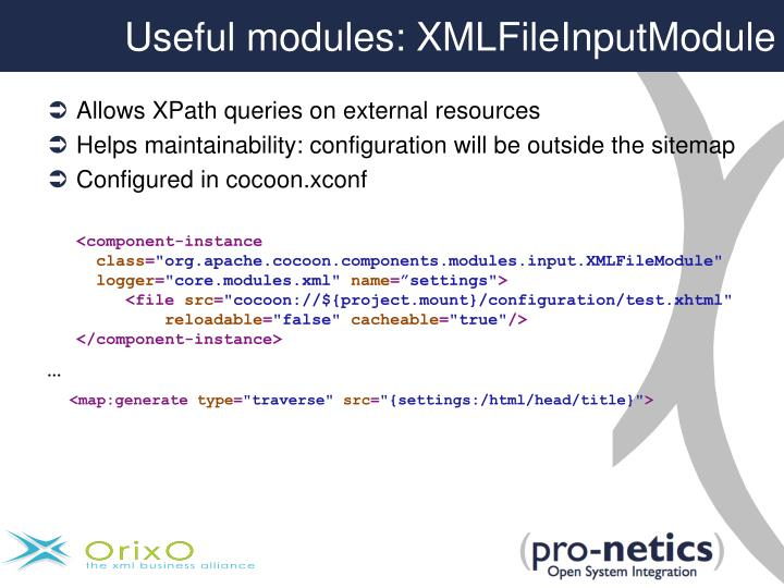 Useful modules: XMLFileInputModule