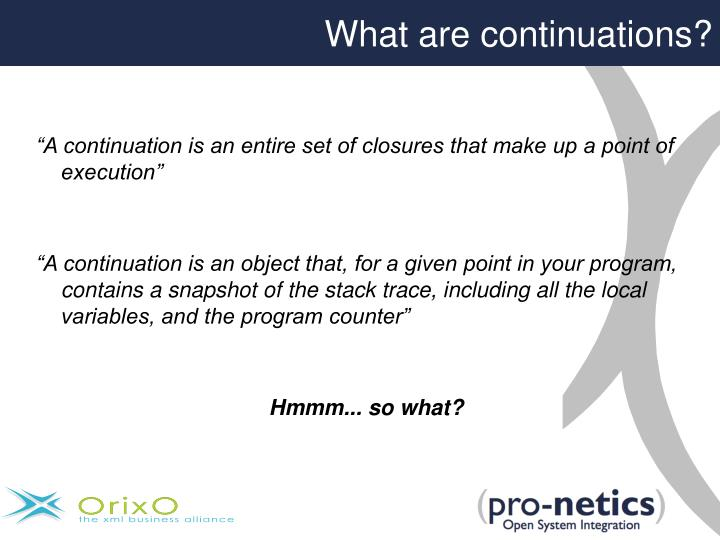 What are continuations?