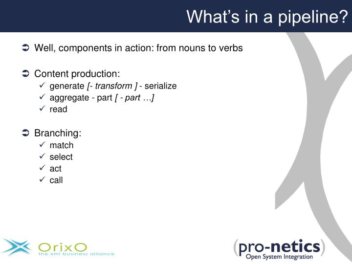 What's in a pipeline?