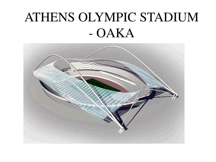 ATHENS OLYMPIC STADIUM - OAKA