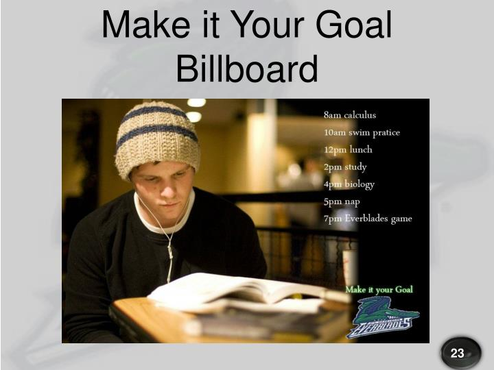 Make it Your Goal Billboard