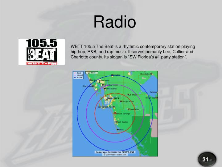 "WBTT 105.5 The Beat is a rhythmic contemporary station playing hip-hop, R&B, and rap music. It serves primarily Lee, Collier and Charlotte county. Its slogan is ""SW Florida's #1 party station""."