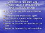 agent based mediation and management of distributed and large scale data sources