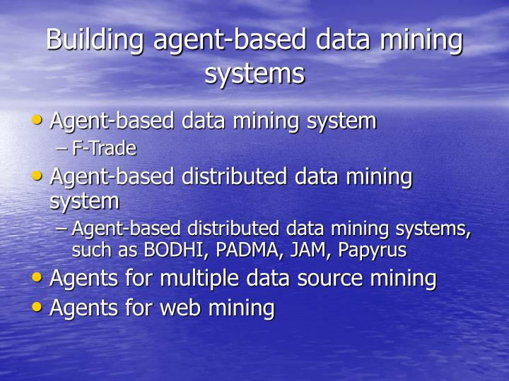 Building agent-based data mining systems