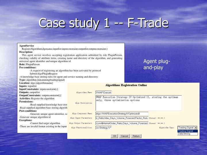 Case study 1 -- F-Trade