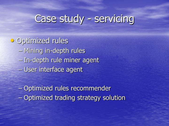 Case study - servicing