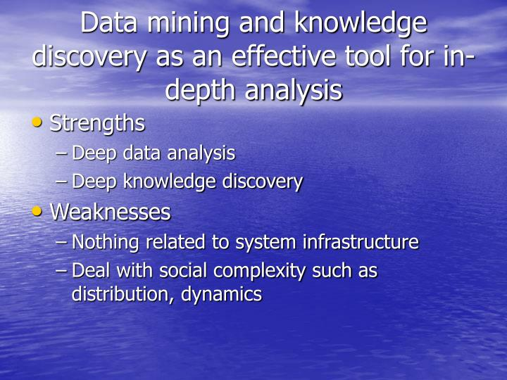 Data mining and knowledge discovery as an effective tool for in-depth analysis